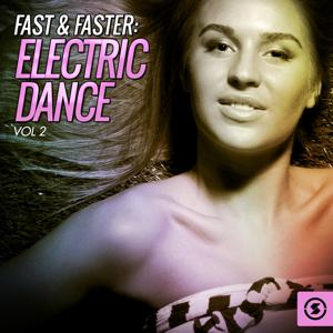 Fast & Faster: Electric Dance, Vol. 2