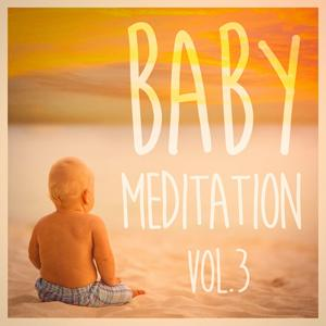 Baby Meditation, Vol. 3 (Calm Peaceful Music for Your Babies)