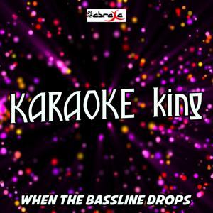 When the Bassline Drops (Karaoke Version) (Originally Performed by Craig David and Big Narstie)