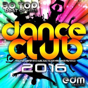 Dance Club 2016 - 30 Top Best Of Hits Hard Acid Dubstep Rave Music, Electro Goa Hard Dance Psytrance
