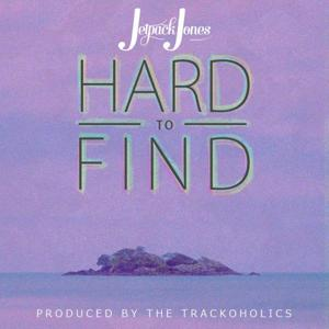 Hard to Find (feat. Jetpack Jones)