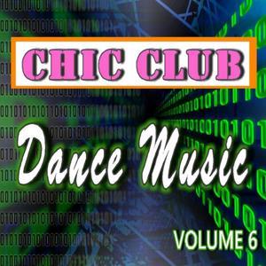 Chic Club Dance Music, Vol. 6