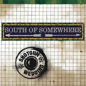 South of Somewhere