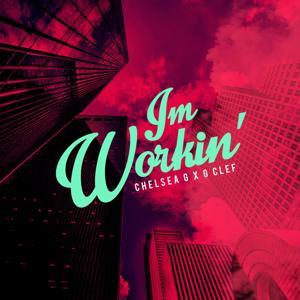 I'm Workin' (feat. G Clef)