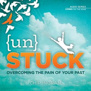 Unstuck - Overcoming the Pain of Your Past