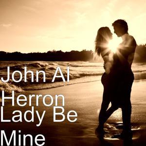 Lady Be Mine