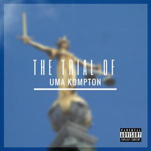 The Trial of Uma Kompton