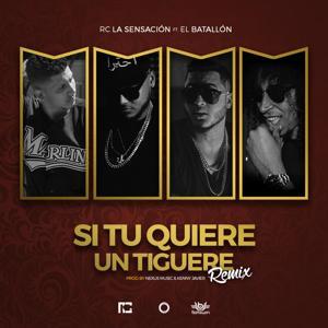Si Tu Quiere un Tiguere (Remix) [feat. El Batallon]
