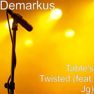 Table's Twisted (feat. Jg)