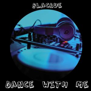 Dance with Me (feat. Blacque)