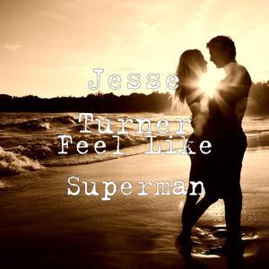 Feel Like Superman