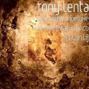 Gata Soltera (Deluxe Remix) [feat. Franco El Gorila]