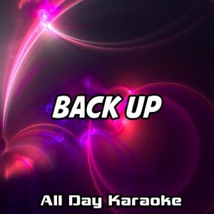 Back Up (Karaoke Version) (Originally Performed by Dej Loaf and Big Sean)