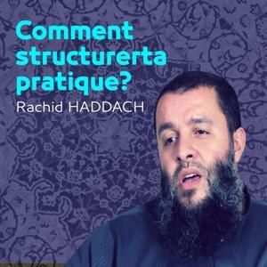 Comment structurer ta pratique ? (Quran)