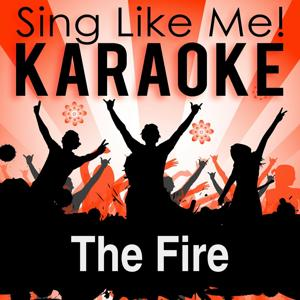 The Fire (Karaoke Version)