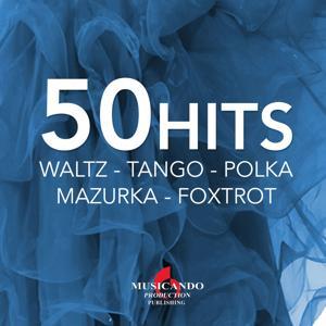 50 hits waltz tango polka mazurka foxtrot (Waltz tango polka mazurka foxtrot)