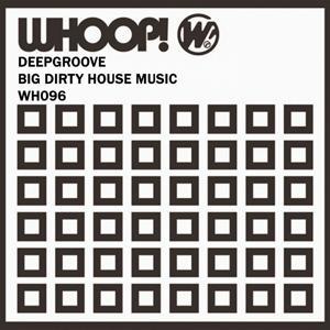Big Dirty House Music