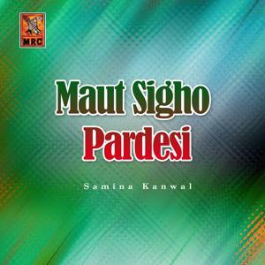 Maut Sigho Pardesi