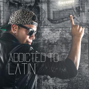 Addicted To Latin
