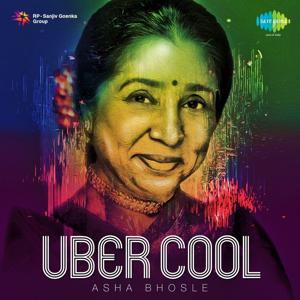 Uber Cool: Asha Bhosle