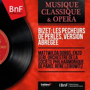 Bizet: Les pêcheurs de perles, version abrégée (Mono Version)