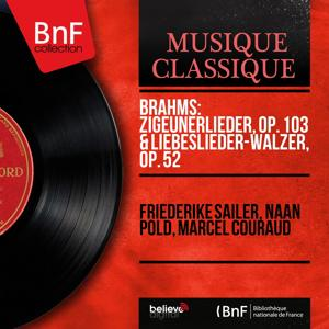 Brahms: Zigeunerlieder, Op. 103 & Liebeslieder-Walzer, Op. 52 (Mono Version)