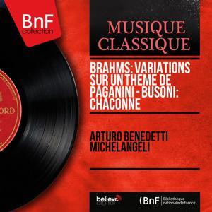 Brahms: Variations sur un thème de Paganini - Busoni: Chaconne (Mono Version)