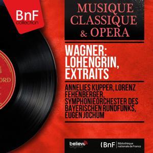 Wagner: Lohengrin, extraits (Mono Version)