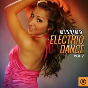 Musiq Mix: Electriq Dance, Vol. 2
