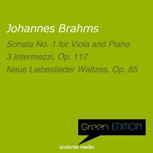 Green Edition - Brahms: Sonata No. 1 & Neue Liebeslieder Waltzes, Op. 65