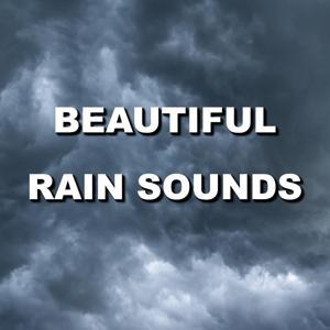 Beautiful Rain Sounds
