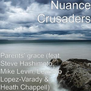 Parents' Grace (feat. Steve Hashimoto, Mike Levin, Leandro Lopez-Varady & Heath Chappell)