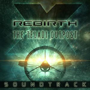 X Rebirth: Teladi Outpost (Original Soundtrack)