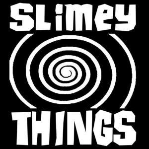 Slimey Things