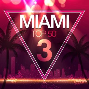 Miami Top 50 volume 3