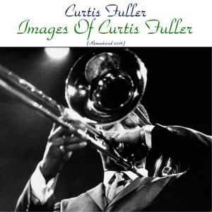 Images of Curtis Fuller (Remastered 2016)