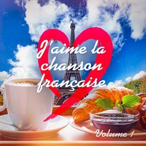 J'aime la Chanson Française, Vol. 1