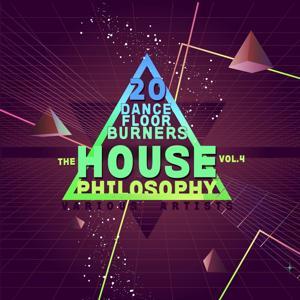 The House Philosophy (20 Dance Floor Burners), Vol. 4