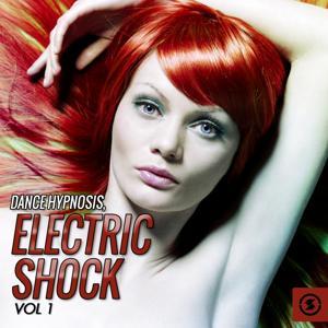 Dance Hypnosis: Electric Shock, Vol. 1