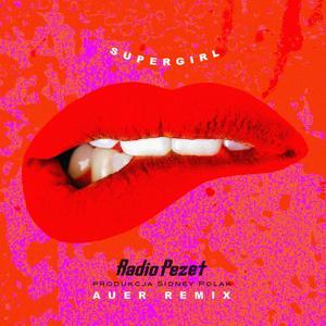 Supergirl [Auer Remix] (Auer Remix)