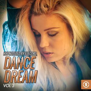 Hypnotized by Electro: Dance Dream, Vol. 3