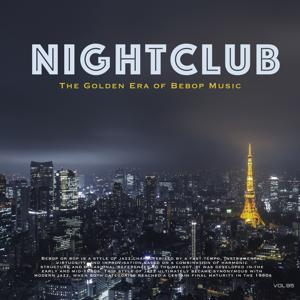 Nightclub, Vol. 95 (The Golden Era of Bebop Music)