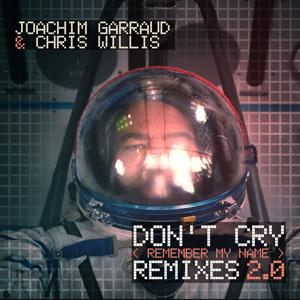 Don't Cry (Remember My Name) [Remixes 2.0]