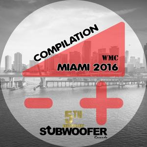 Subwoofer Records Presents: WMC Miami 2016