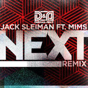 Next (Delirious & Alex K Remix) [feat. Mims]