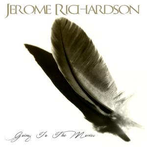 Jerome Richardson: Going to the Movies