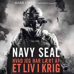 Navy Seal - hvad jeg har laert af et liv i krig (uforkortet)