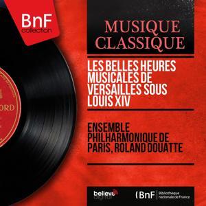Les belles heures musicales de Versailles sous Louis XIV (Mono Version)