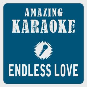 Endless Love (Karaoke Version) (Originally Performed By Diana Ross & Lionel Richie)
