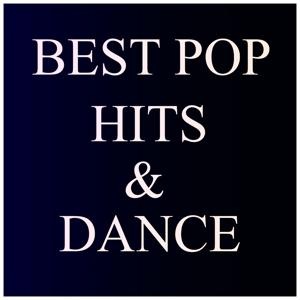 Best Pop Hits & Dance